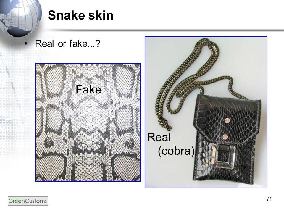 71 Snake skin Real or fake...? Fake Real (cobra)
