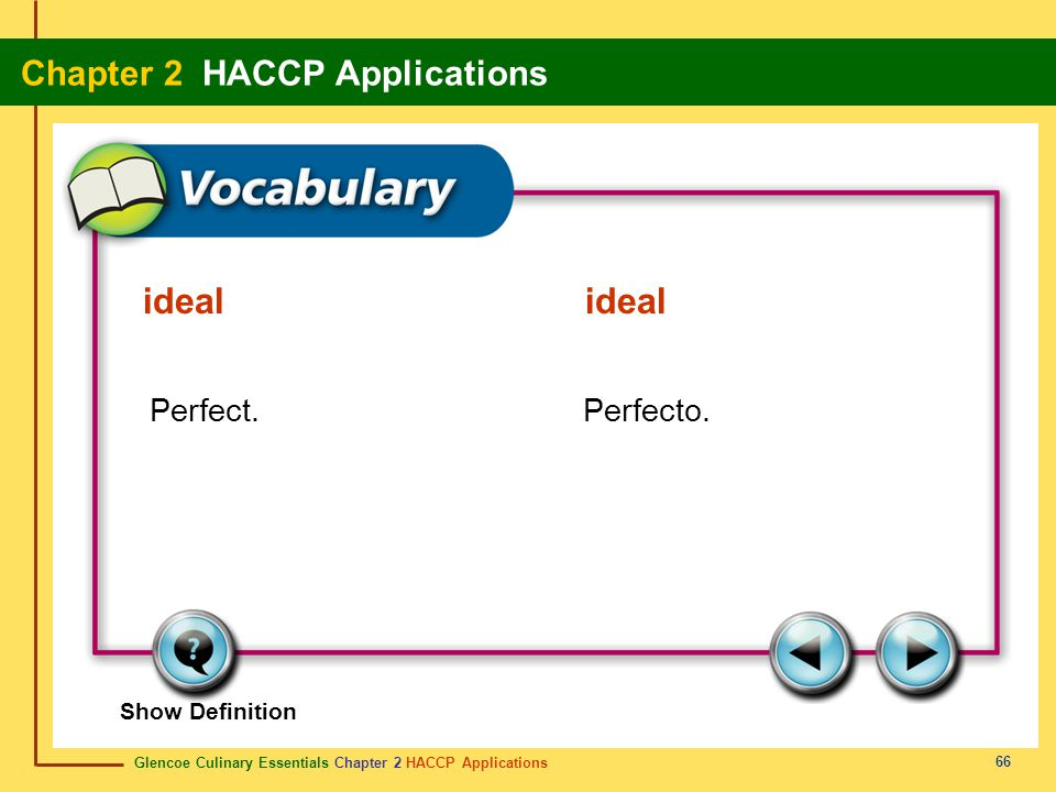 Glencoe Culinary Essentials Chapter 2 HACCP Applications Chapter 2 HACCP Applications 66 Show Definition Perfect.Perfecto.