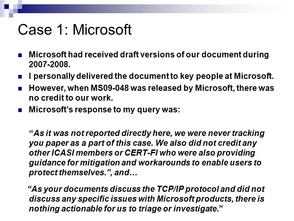 Case 1: Microsoft Microsoft had received draft versions of our document during 2007-2008.