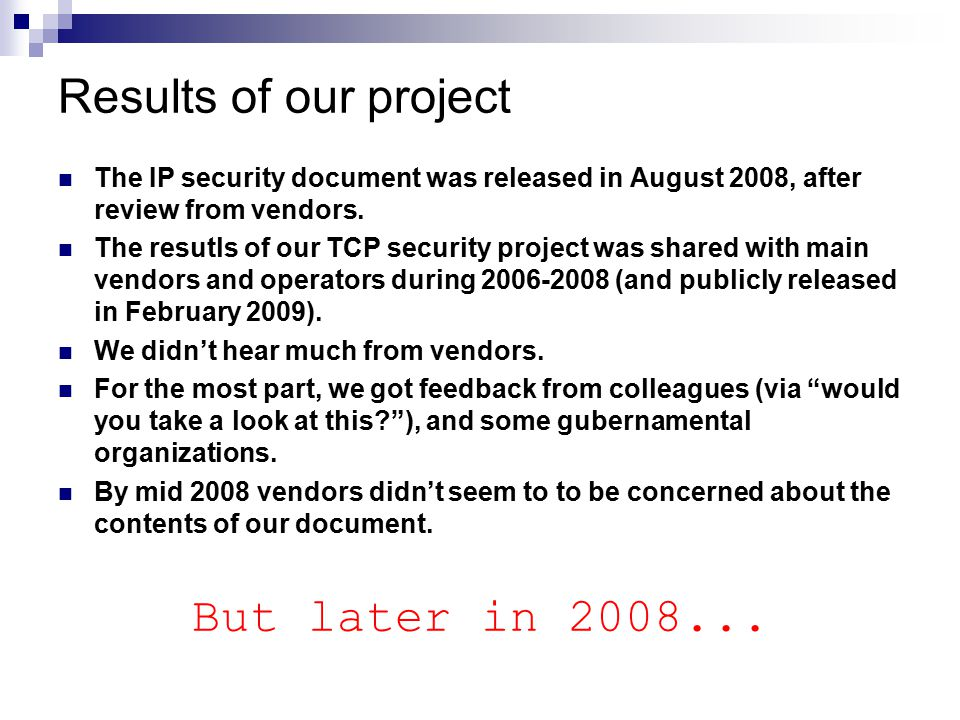 Results of our project The IP security document was released in August 2008, after review from vendors.