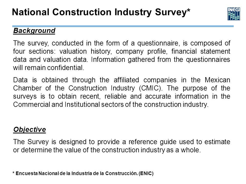 National Construction Industry Survey* * Encuesta Nacional de la Industria de la Construcción.
