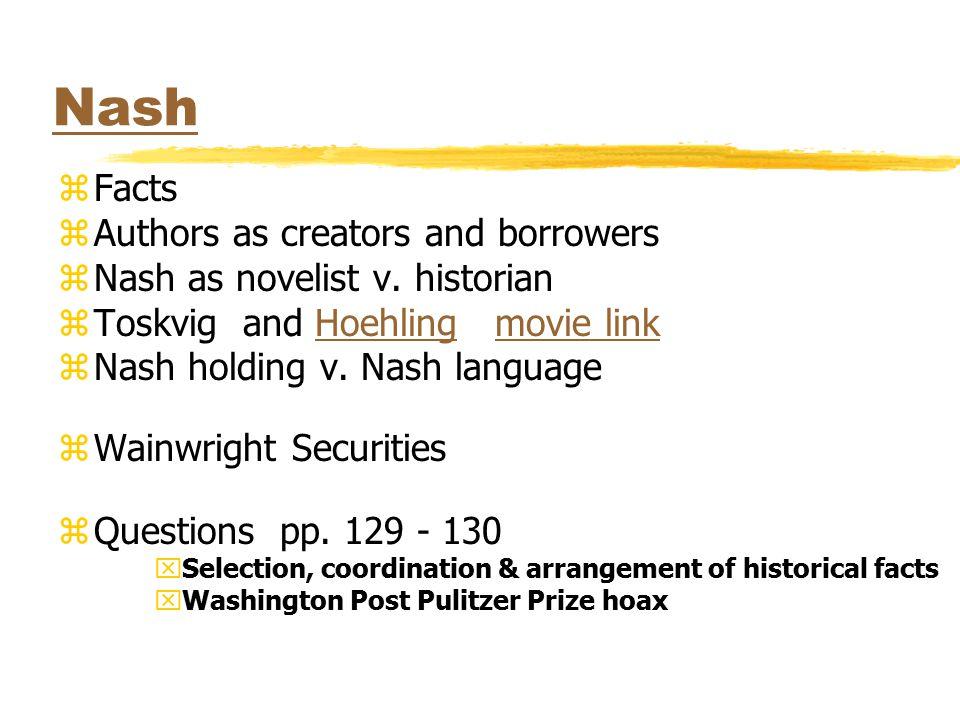 Nash zFacts zAuthors as creators and borrowers zNash as novelist v. historian zToskvig and Hoehling movie linkHoehlingmovie link zNash holding v. Nash