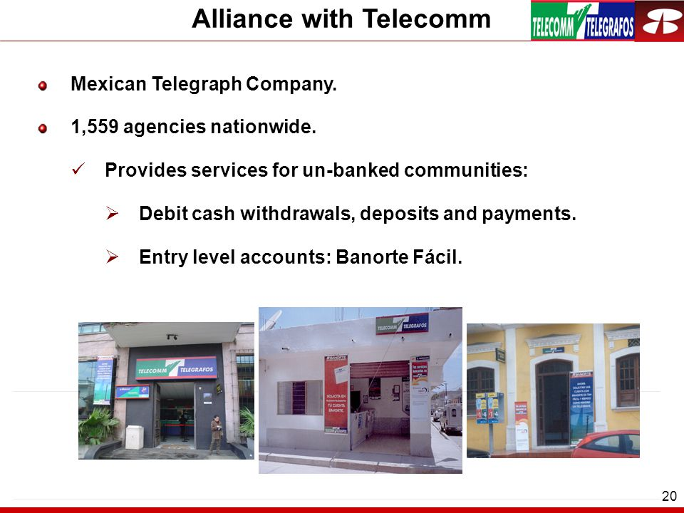 20 Alliance with Telecomm Mexican Telegraph Company.