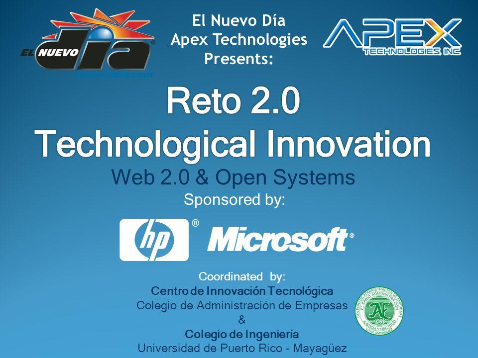 El Nuevo Día Apex Technologies Presents: Sponsored by: Coordinated by: Centro de Innovación Tecnológica Colegio de Administración de Empresas & Colegio de Ingeniería Universidad de Puerto Rico - Mayagüez