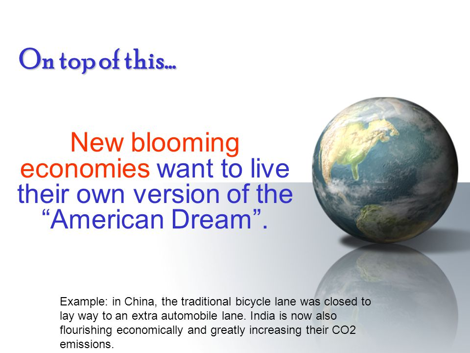"On top of this… New blooming economies want to live their own version of the ""American Dream"". Example: in China, the traditional bicycle lane was clo"