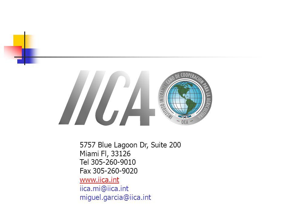5757 Blue Lagoon Dr, Suite 200 Miami Fl, 33126 Tel 305-260-9010 Fax 305-260-9020 www.iica.int iica.mi@iica.int miguel.garcia@iica.int