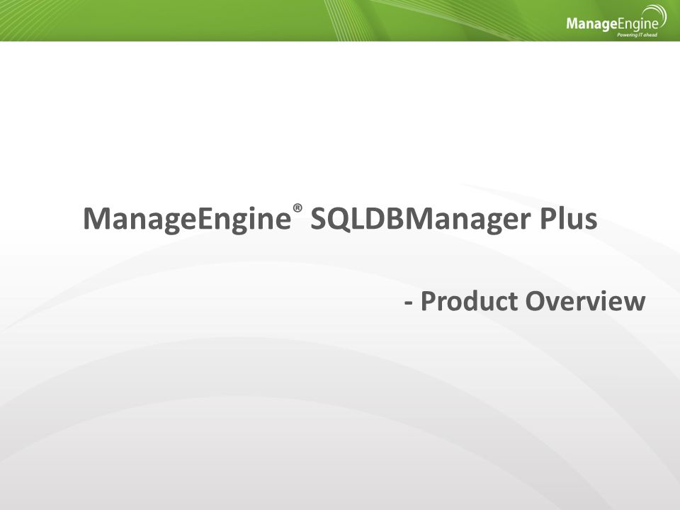 ManageEngine ® SQLDBManager Plus - Product Overview