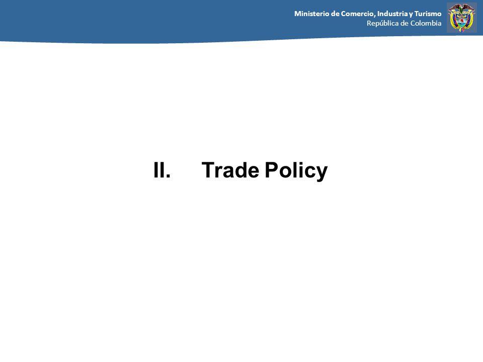 Ministerio de Comercio, Industria y Turismo República de Colombia II. Trade Policy