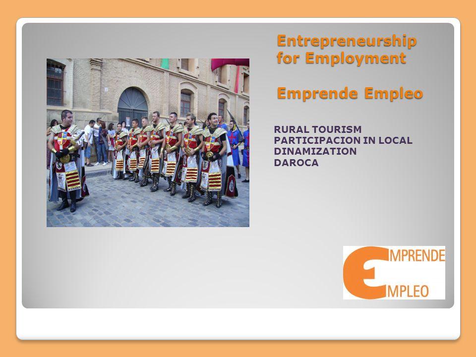 Entrepreneurship for Employment Emprende Empleo RURAL TOURISM PARTICIPACION IN LOCAL DINAMIZATION DAROCA