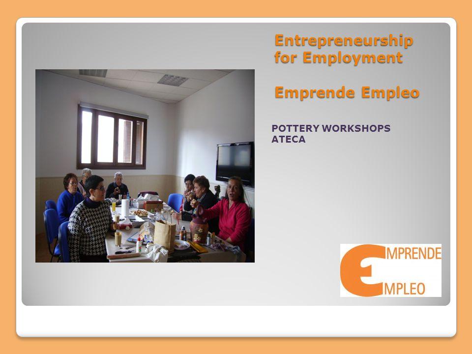 Entrepreneurship for Employment Emprende Empleo POTTERY WORKSHOPS ATECA
