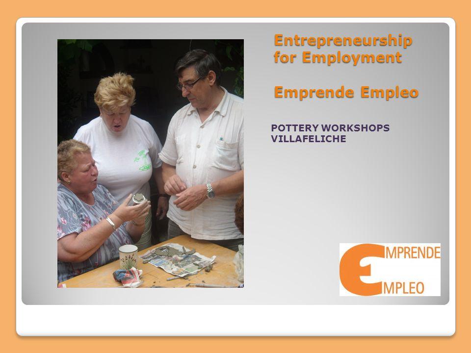 Entrepreneurship for Employment Emprende Empleo POTTERY WORKSHOPS VILLAFELICHE