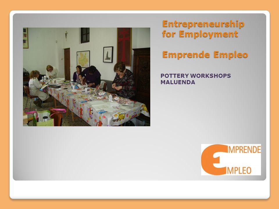 Entrepreneurship for Employment Emprende Empleo POTTERY WORKSHOPS MALUENDA