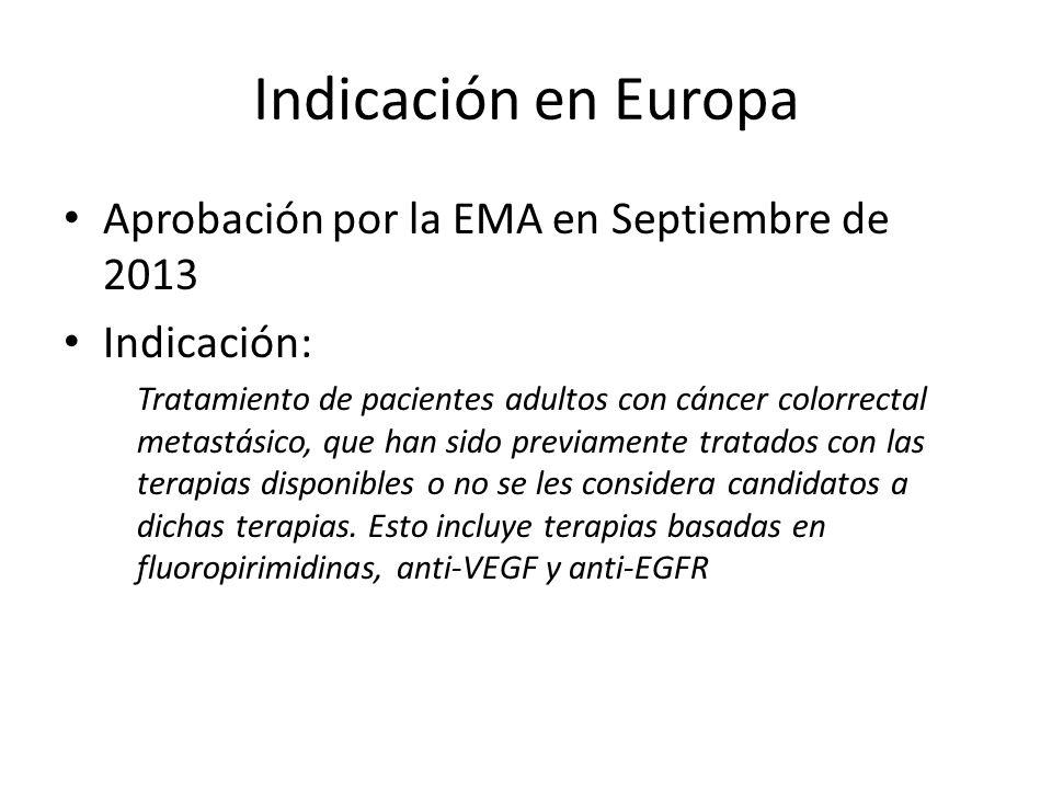 Indicación en Europa Aprobación por la EMA en Septiembre de 2013 Indicación: Tratamiento de pacientes adultos con cáncer colorrectal metastásico, que