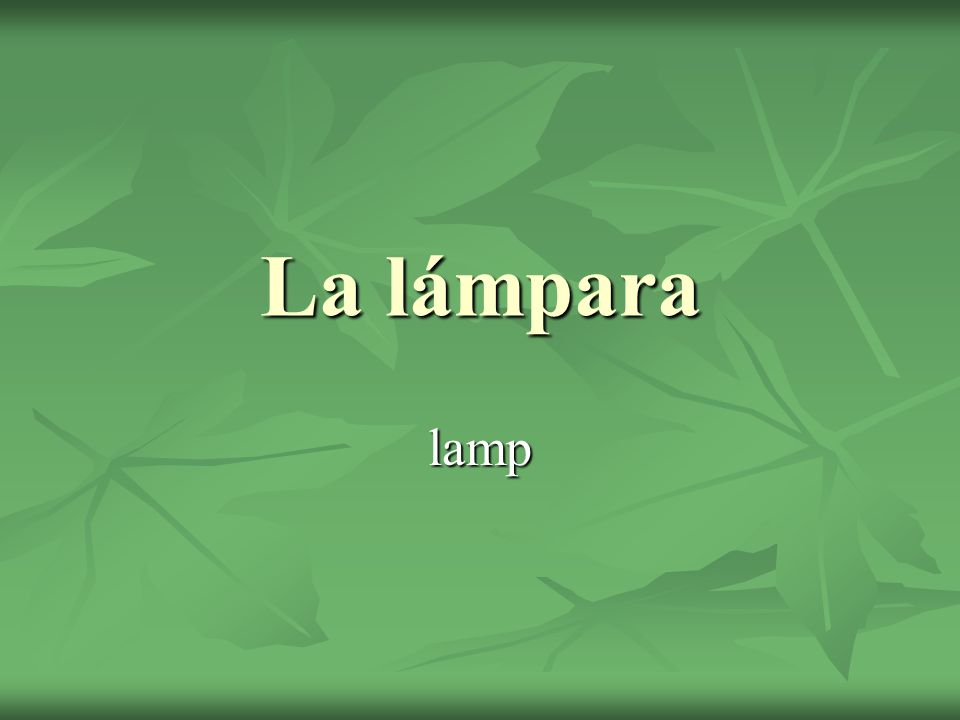 La lámpara lamp