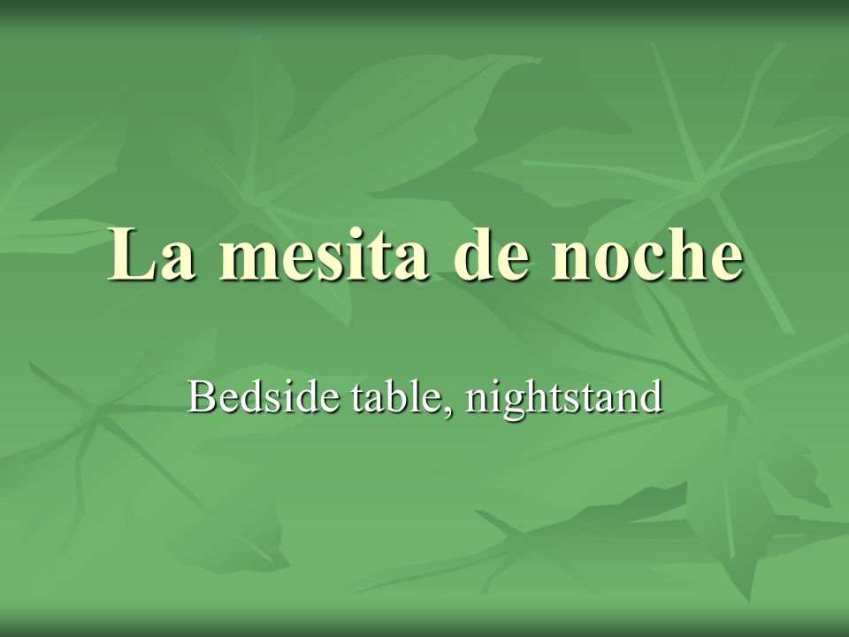 La mesita de noche Bedside table, nightstand