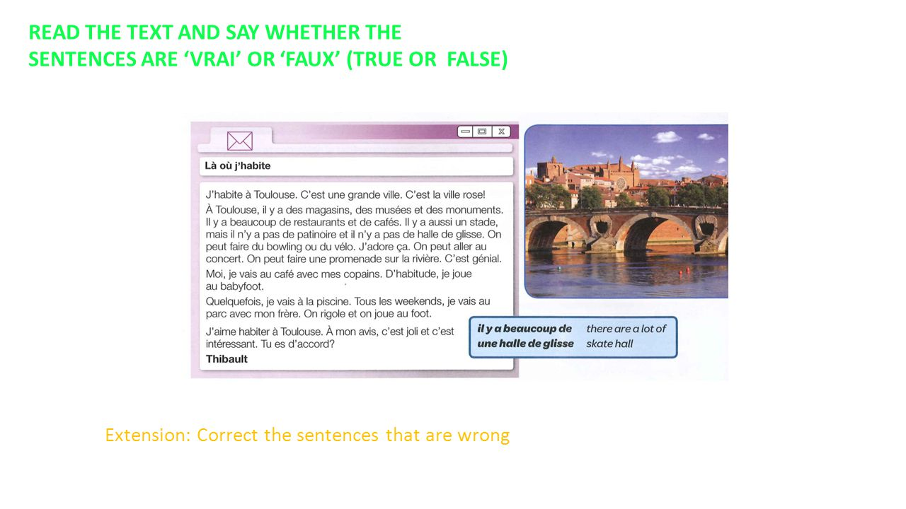 READ THE TEXT AND SAY WHETHER THE SENTENCES ARE 'VRAI' OR 'FAUX' (TRUE OR FALSE) Extension: Correct the sentences that are wrong
