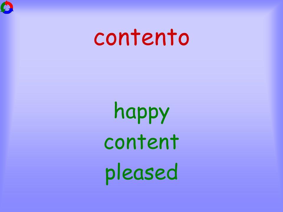 contento happy content pleased