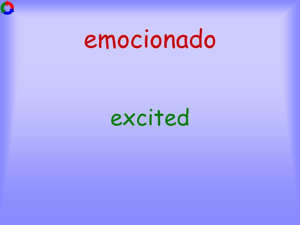 emocionado excited