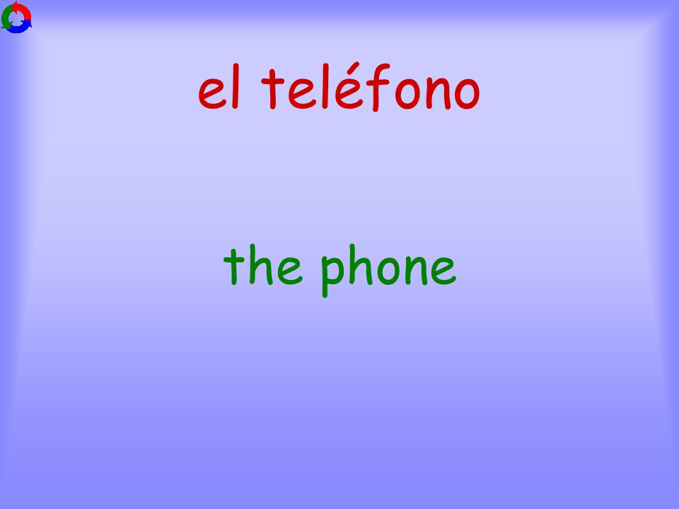 el teléfono the phone