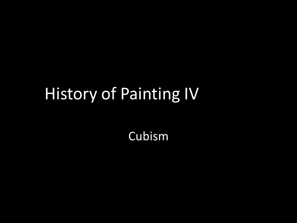 History of Painting IV Cubism