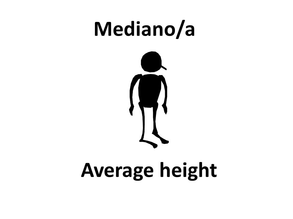 Average height Mediano/a