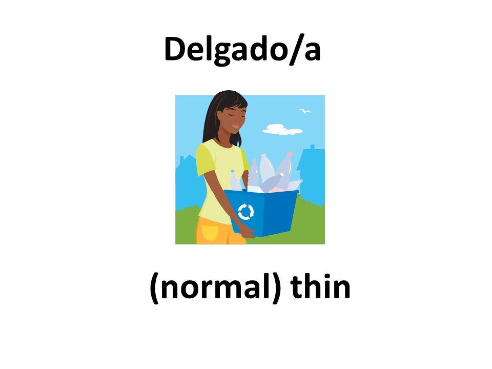 (normal) thin Delgado/a