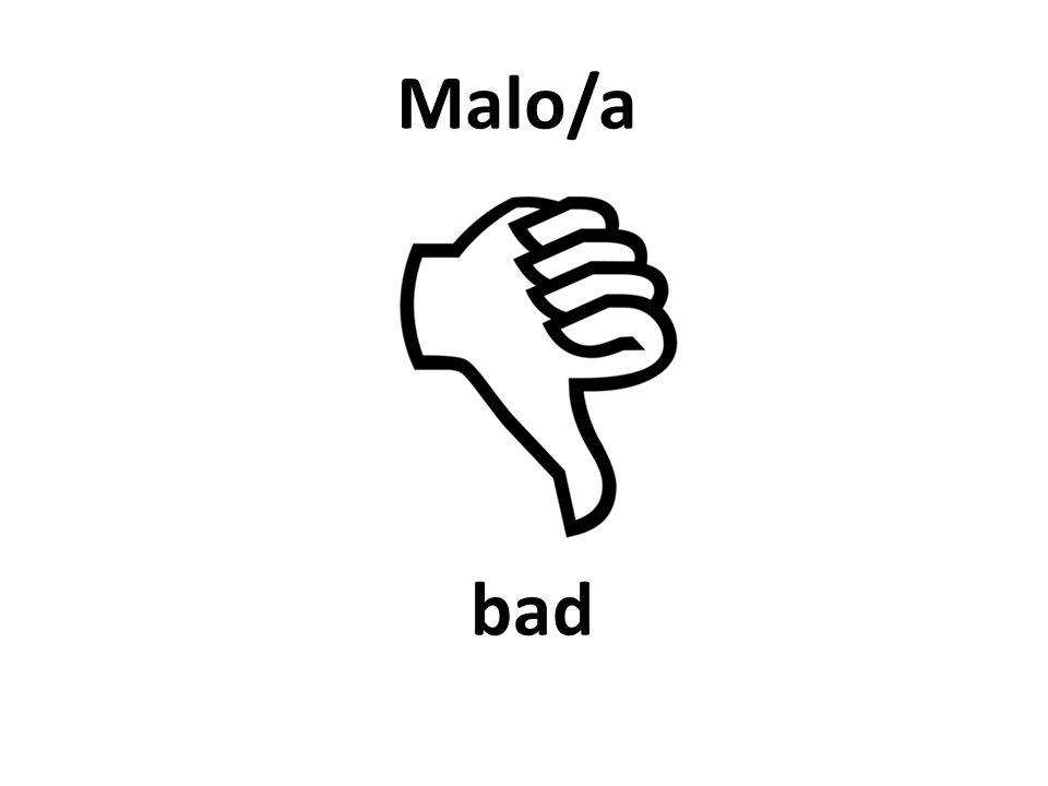 bad Malo/a