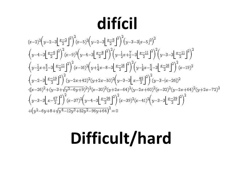 Difficult/hard difícil