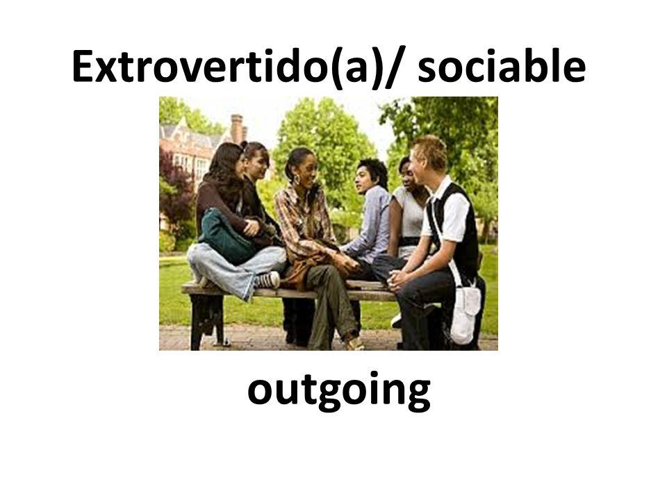outgoing Extrovertido(a)/ sociable