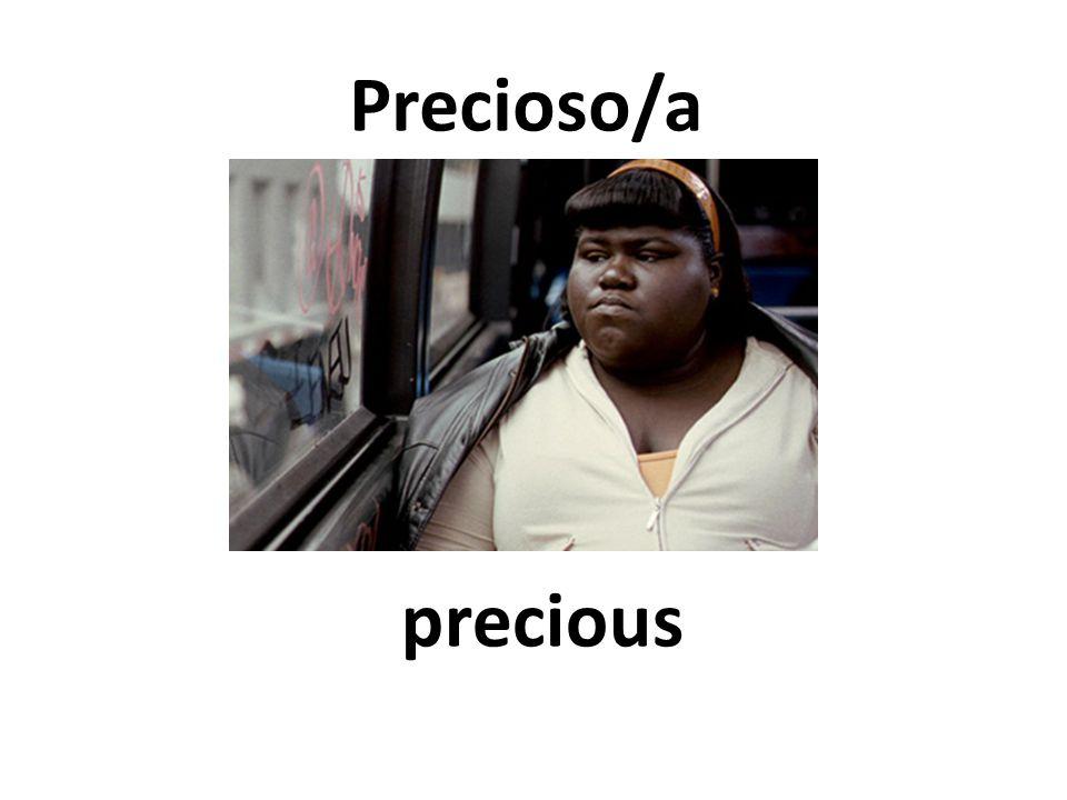 precious Precioso/a