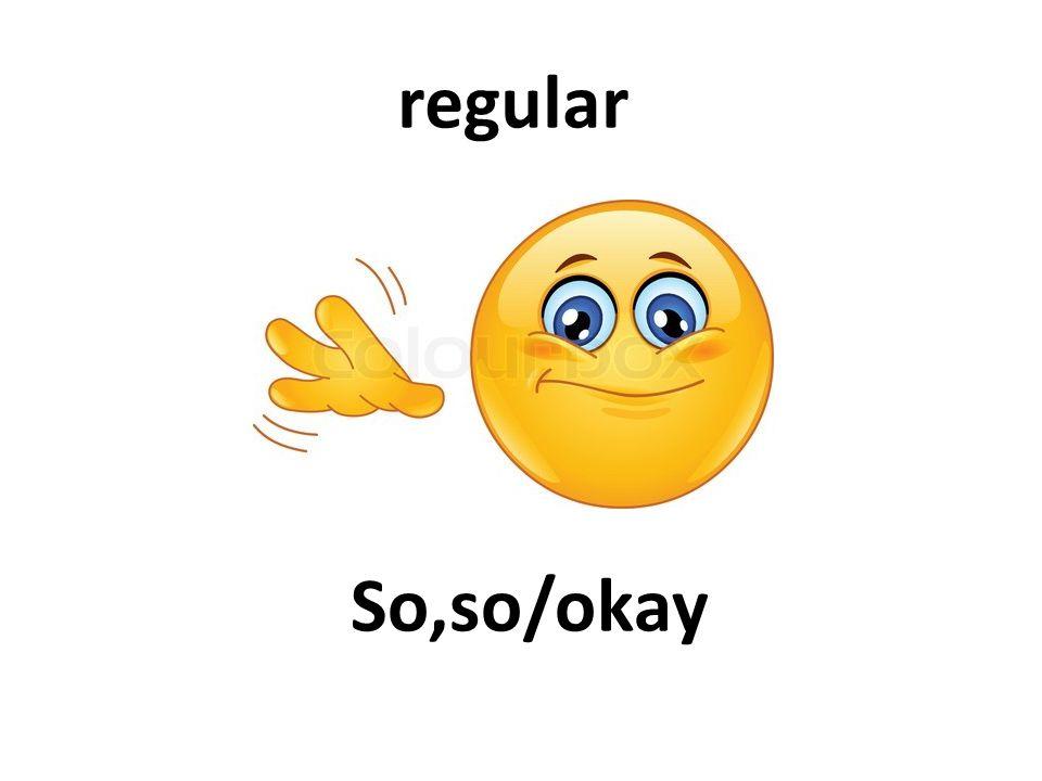 So,so/okay regular