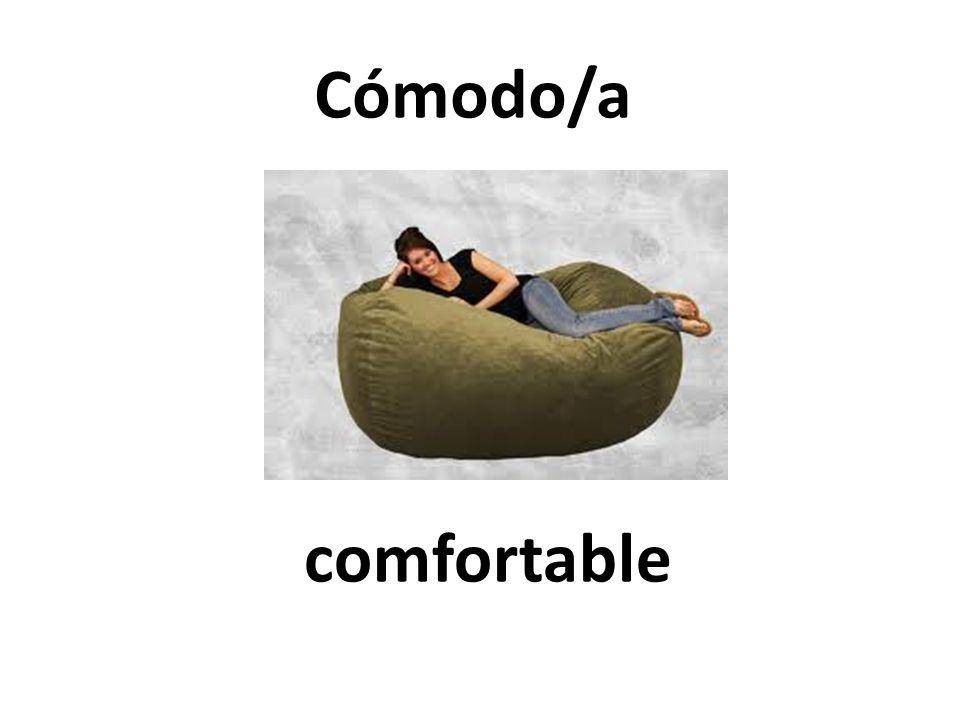 comfortable Cómodo/a