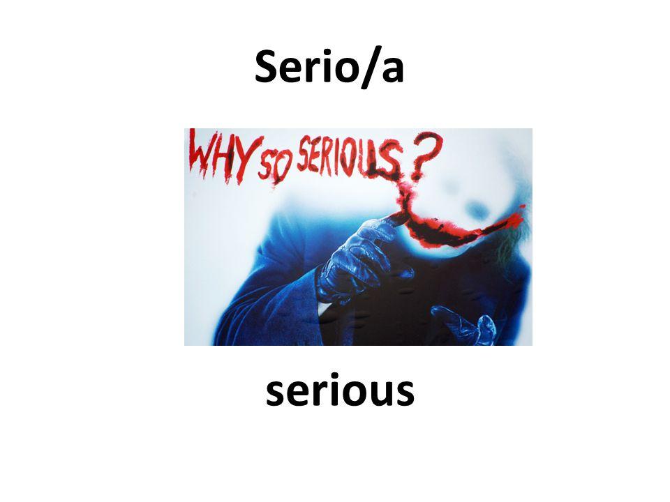 serious Serio/a