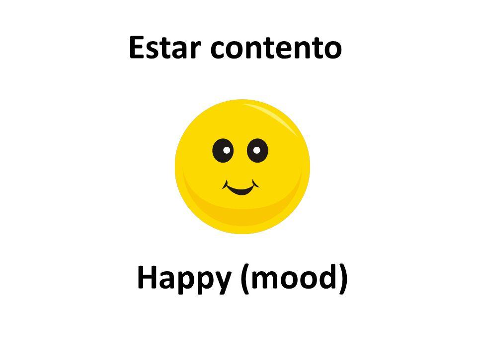 Happy (mood) Estar contento