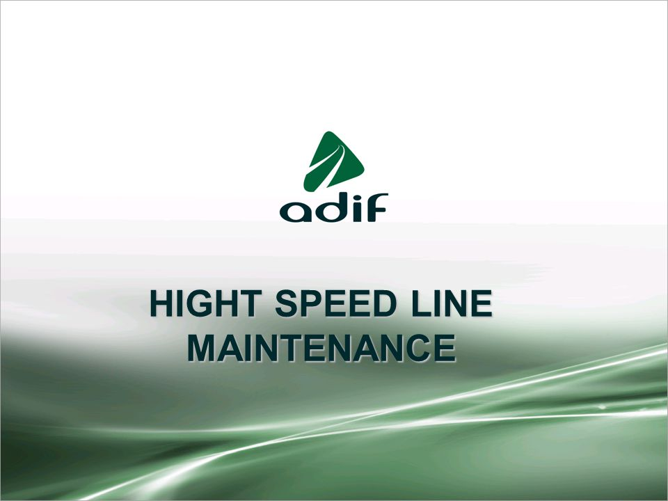 HIGHT SPEED LINE MAINTENANCE