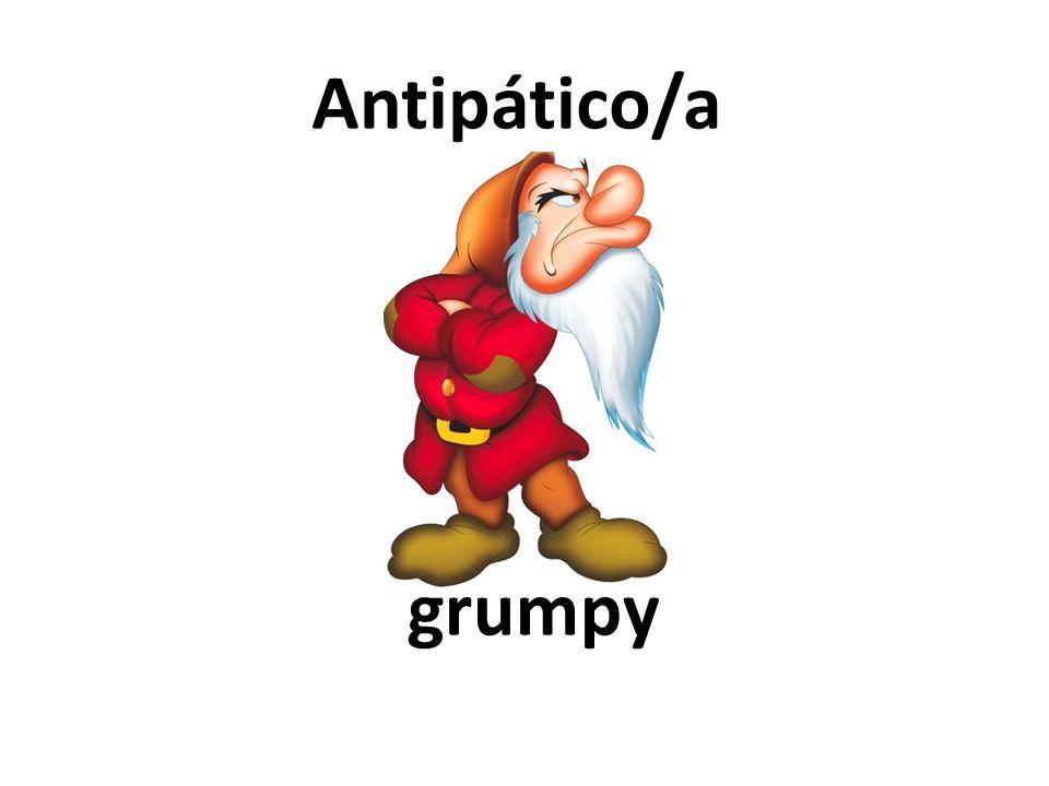 grumpy Antipático/a