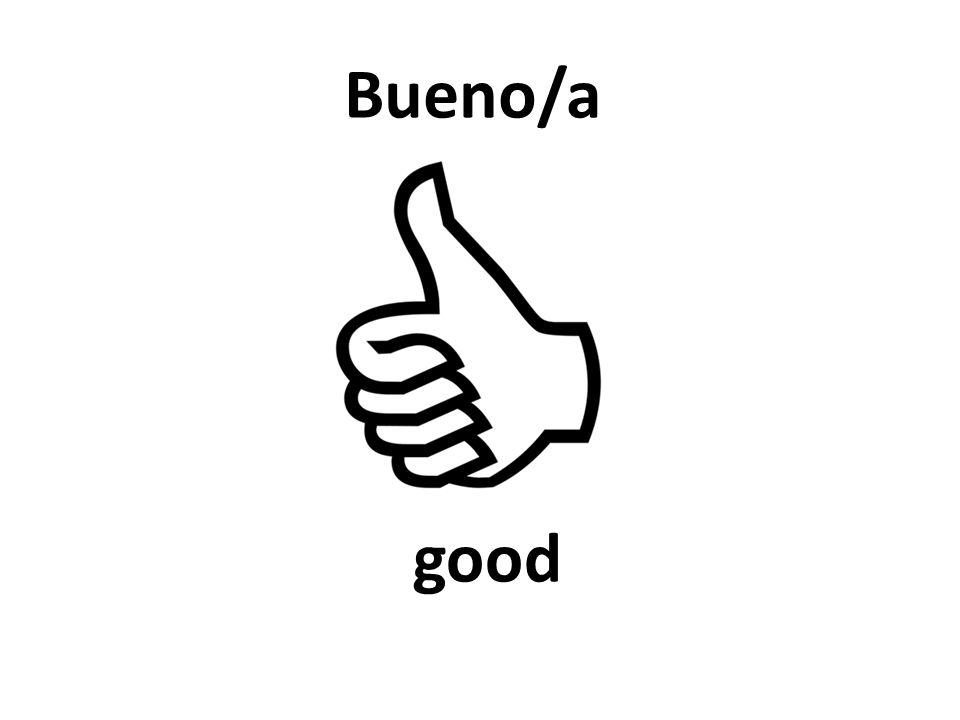 good Bueno/a