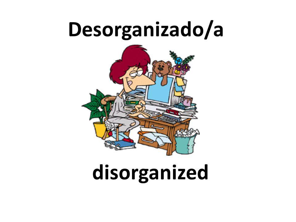 disorganized Desorganizado/a