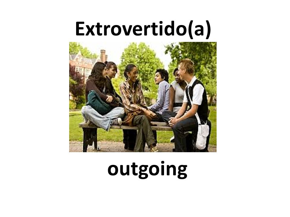 outgoing Extrovertido(a)