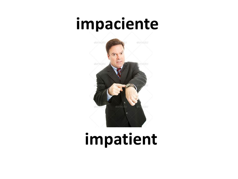impatient impaciente