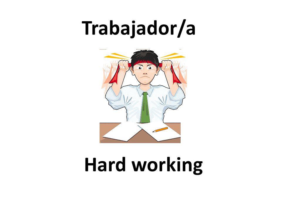 Hard working Trabajador/a