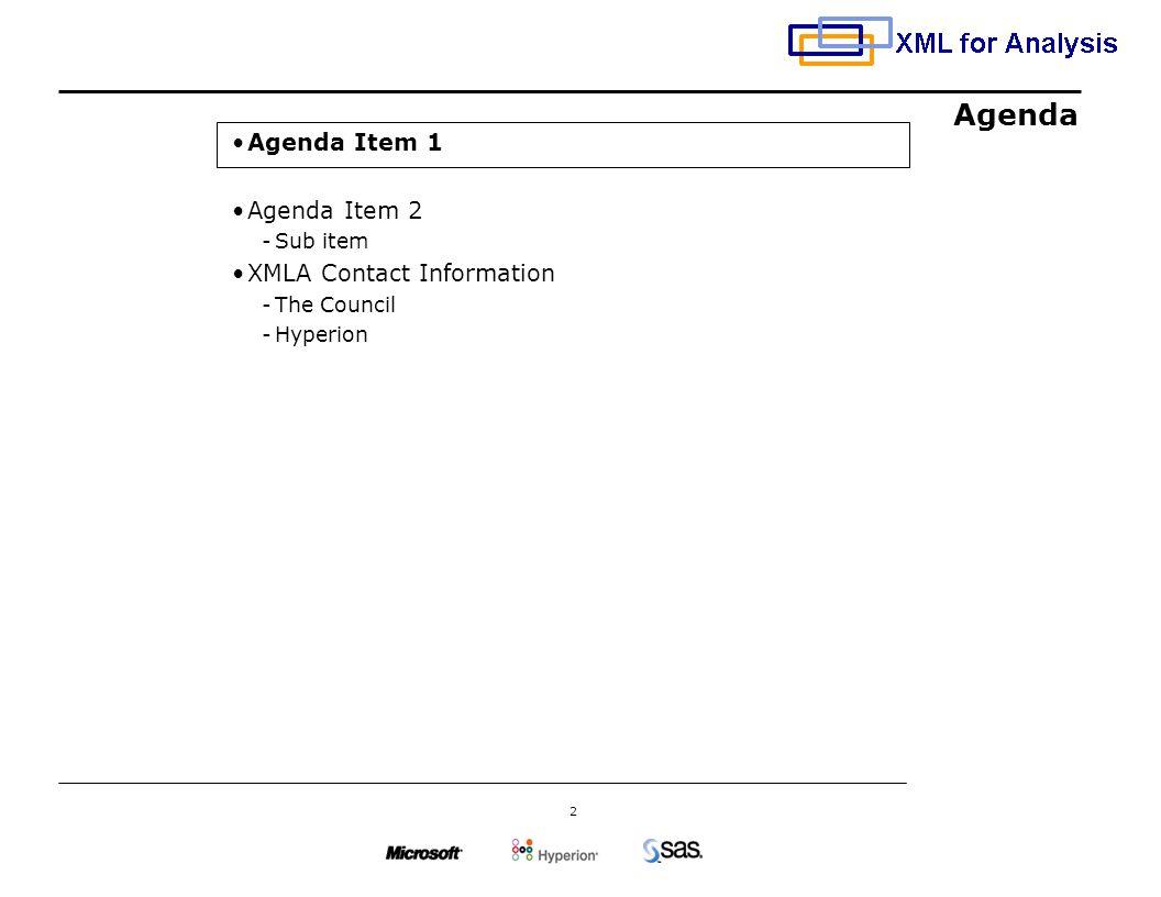 2 Agenda Agenda Item 1 Agenda Item 2 -Sub item XMLA Contact Information -The Council -Hyperion