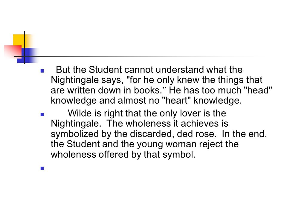 But the Student cannot understand what the Nightingale says,