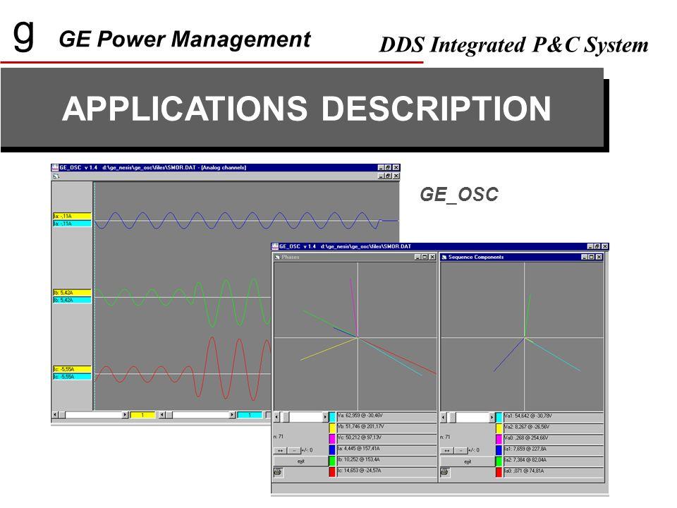 g GE Power Management DDS Integrated P&C System APPLICATIONS DESCRIPTION GE_OSC