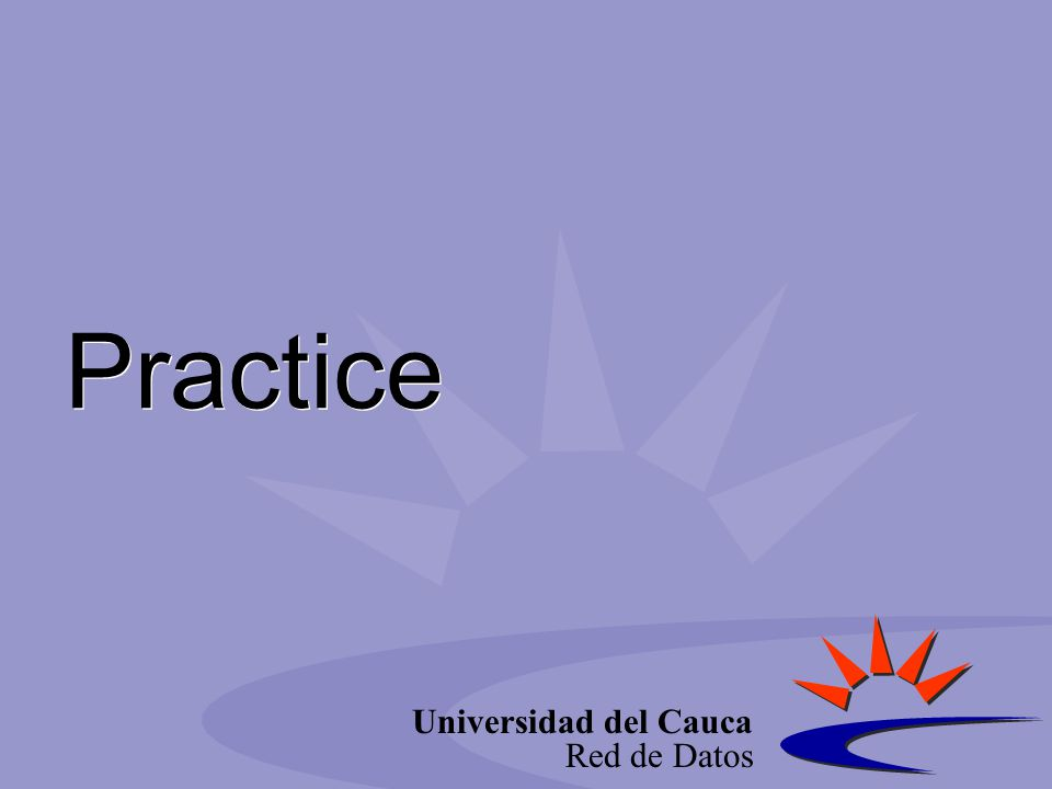 Universidad del Cauca Red de Datos Practice
