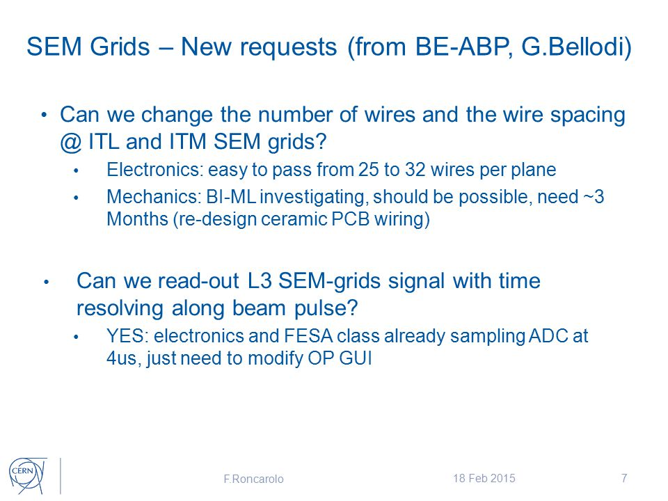 SEM Grids – New requests (from BE-ABP, G.Bellodi) Can we change the number of wires and the wire spacing @ ITL and ITM SEM grids.