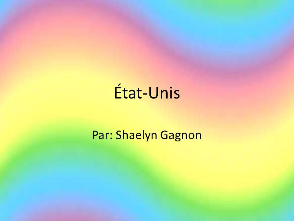 État-Unis Par: Shaelyn Gagnon