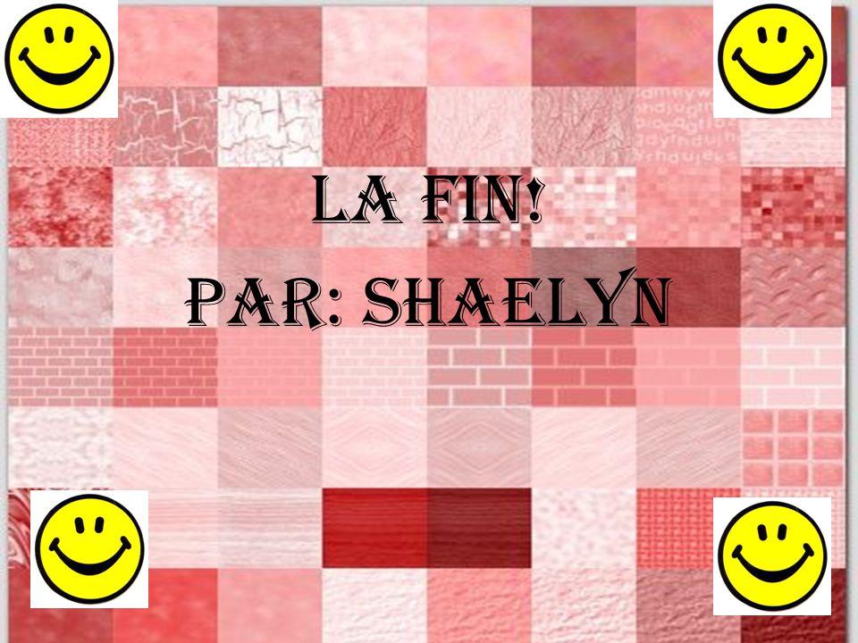 LA FIN! Par: shaelyn