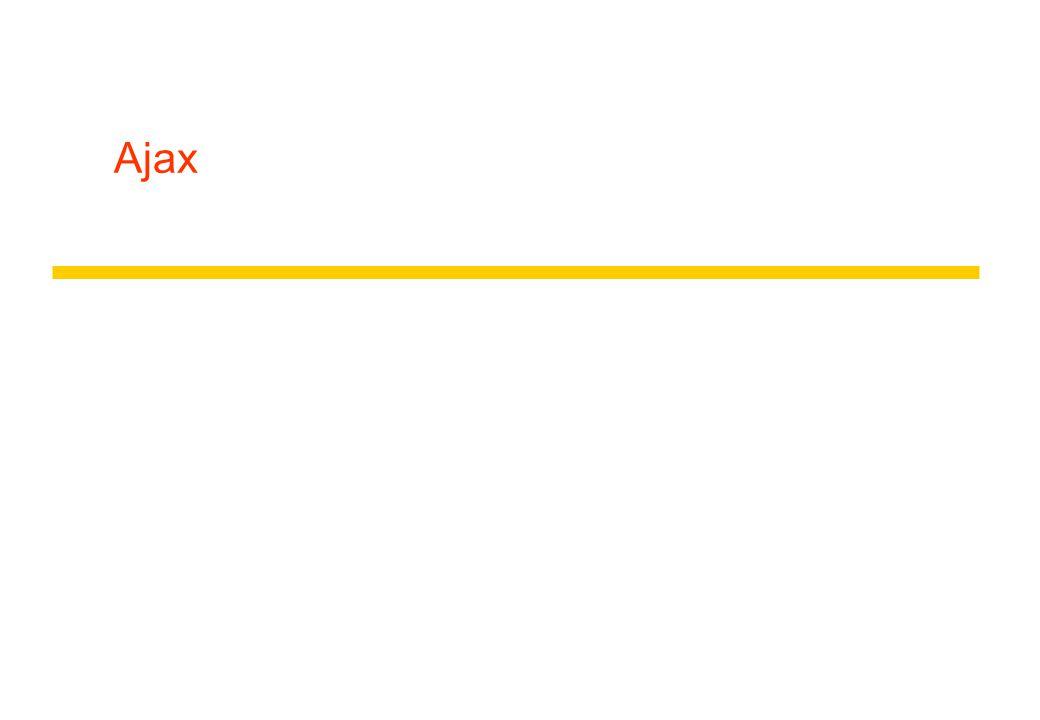 AJAX zAsynchronous Javascript and XML zLa page n'est pas rechargée yRafraîchissement partiel yLa page web est traitée comme un template zAsynchrone yLe client peut continuer à interagir en attente de la réponse zUtilisation yValidation par le serveur des données d'un formulaire en temps réel yAuto-complétion yPréchargement à la demande.