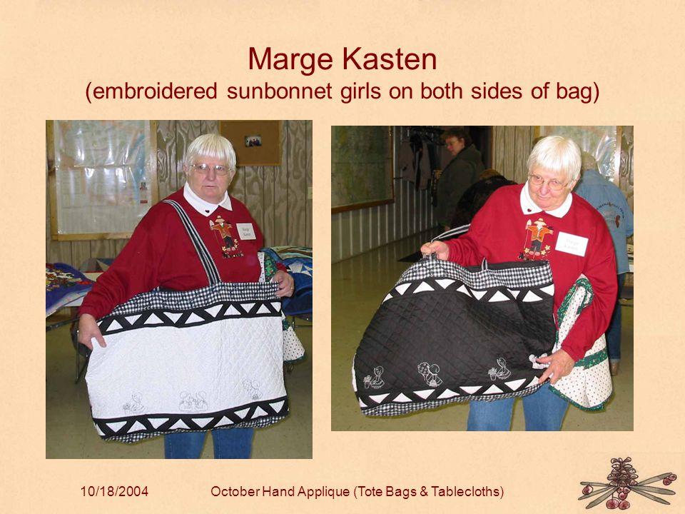 10/18/2004October Hand Applique (Tote Bags & Tablecloths) Marge Kasten (embroidered sunbonnet girls on both sides of bag)